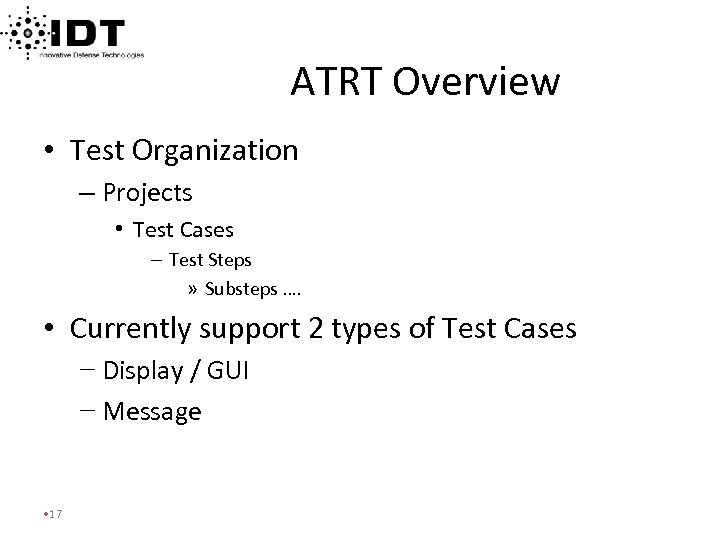 ATRT Overview • Test Organization – Projects • Test Cases – Test Steps »