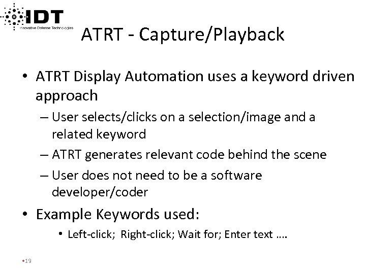 ATRT - Capture/Playback • ATRT Display Automation uses a keyword driven approach – User