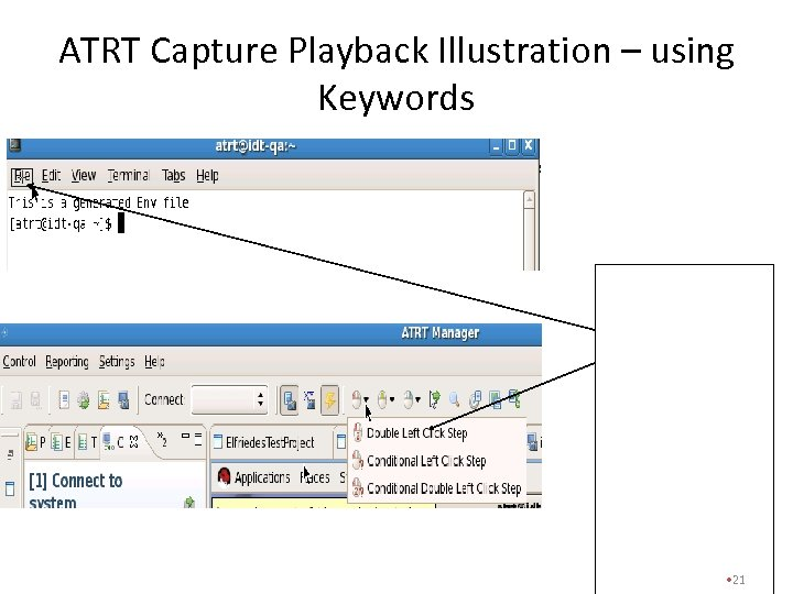 ATRT Capture Playback Illustration – using Keywords ATRT Capture Action: 1. Select File 2.