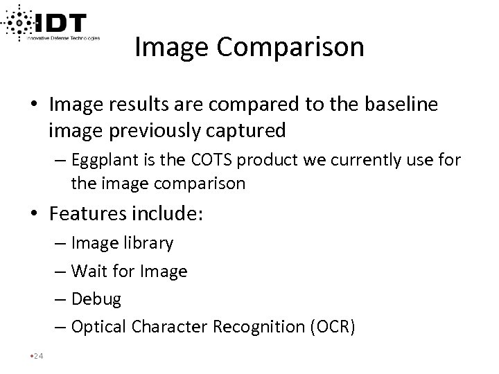 Image Comparison • Image results are compared to the baseline image previously captured –