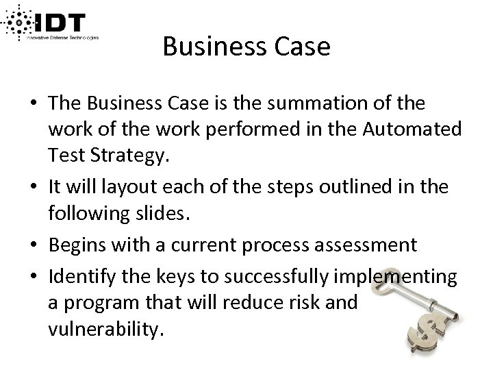 Business Case • The Business Case is the summation of the work performed in