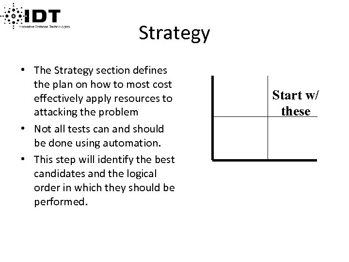 • The Strategy section defines the plan on how to most cost effectively