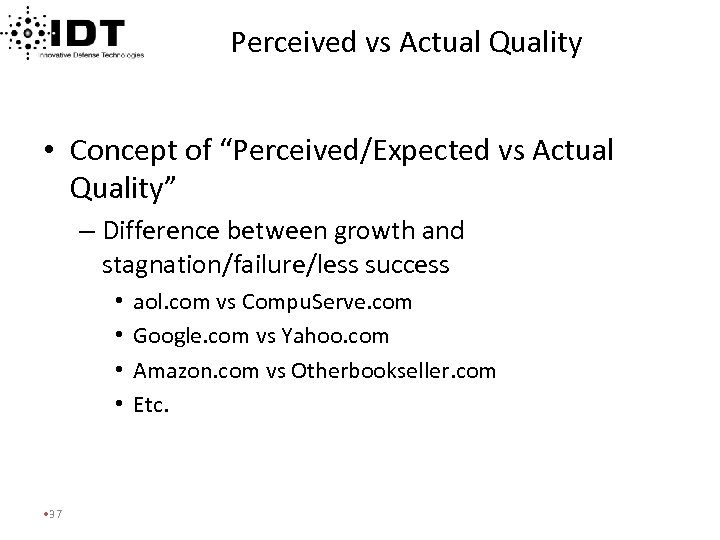 """Perceived vs Actual Quality • Concept of """"Perceived/Expected vs Actual Quality"""" – Difference between"""