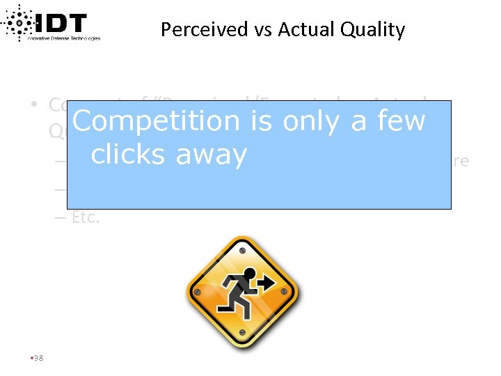 """Perceived vs Actual Quality • Concept of """"Perceived/Expected vs Actual Competition is only a"""