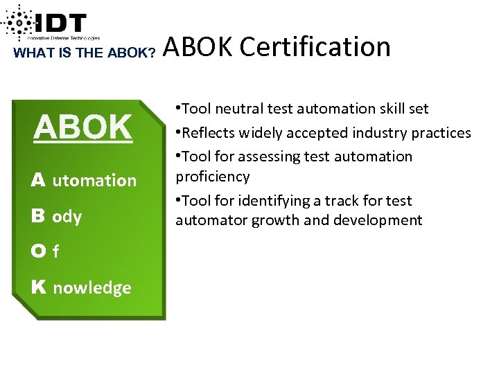 ABOK Certification WHAT IS THE ABOK? ABOK A utomation B ody Of K