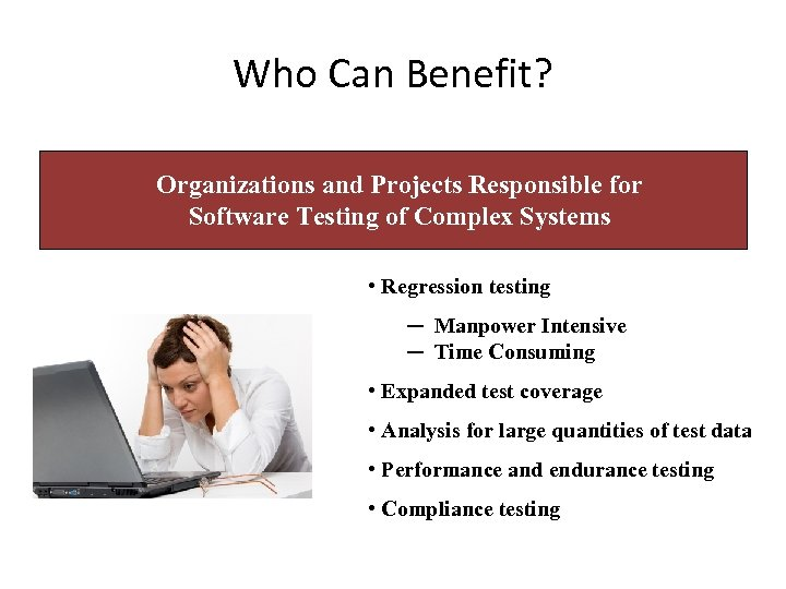 Who Can Benefit? Organizations and Projects Responsible for Software Testing of Complex Systems •