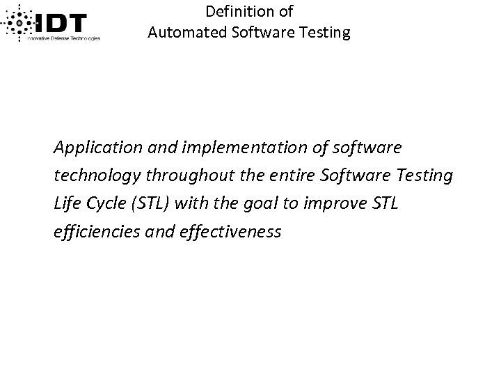 Definition of Automated Software Testing Application and implementation of software technology throughout the entire