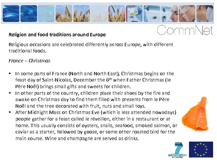 Religion and food traditions around Europe Religious occasions are celebrated differently across Europe, with