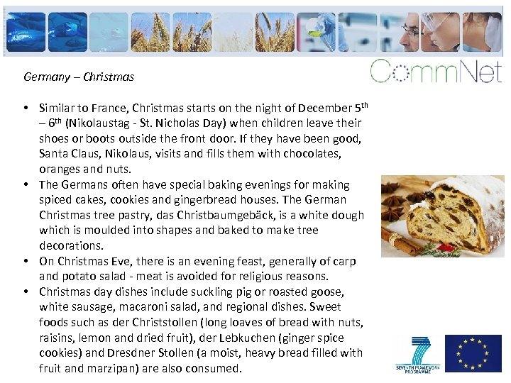 Germany – Christmas • Similar to France, Christmas starts on the night of December