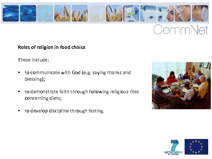 Roles of religion in food choice These include: • to communicate with God (e.