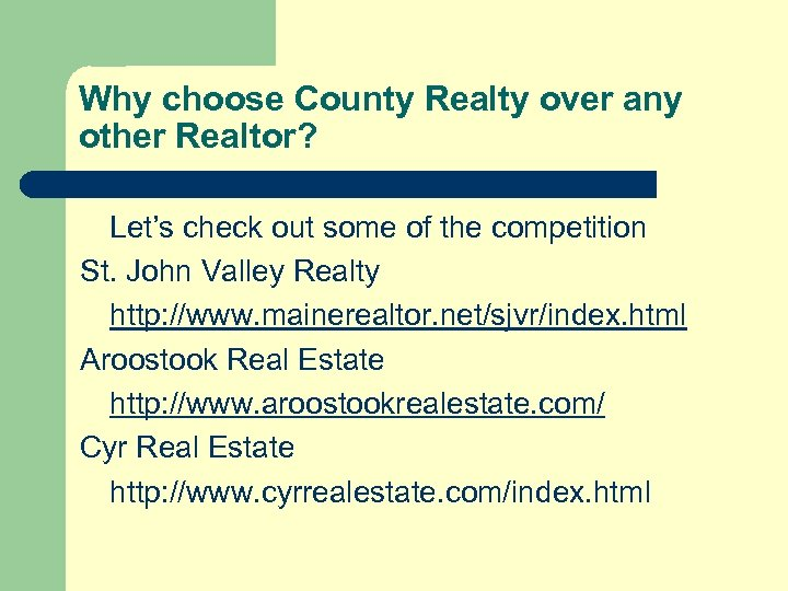 Why choose County Realty over any other Realtor? Let's check out some of the