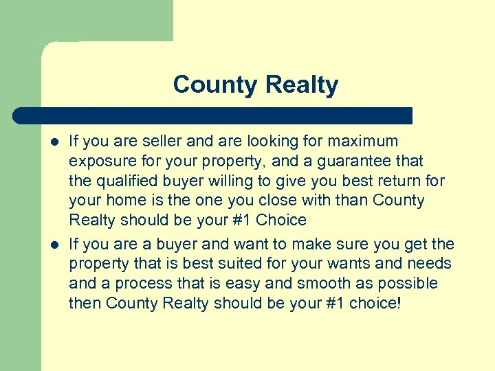 County Realty l l If you are seller and are looking for maximum exposure