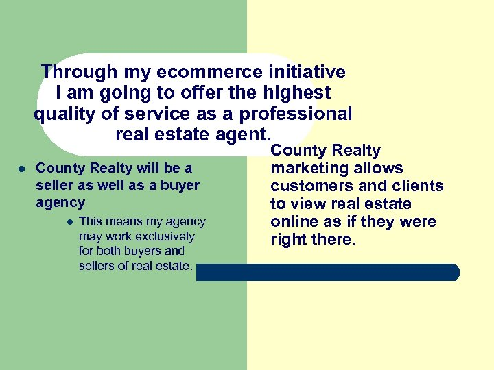 Through my ecommerce initiative I am going to offer the highest quality of service