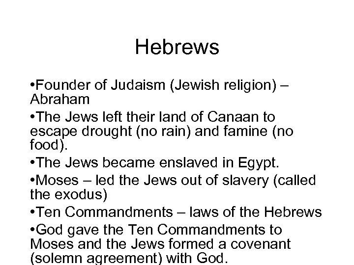 Hebrews • Founder of Judaism (Jewish religion) – Abraham • The Jews left their