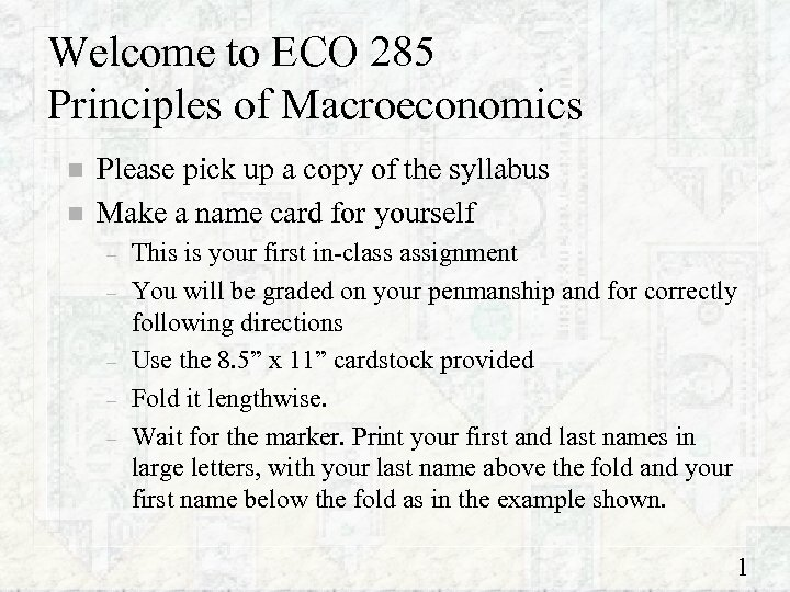 Welcome to ECO 285 Principles of Macroeconomics n n Please pick up a copy