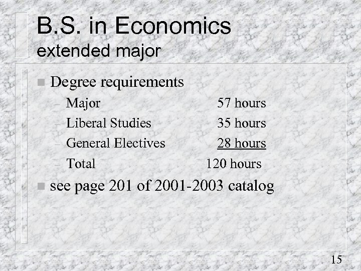 B. S. in Economics extended major n Degree requirements – – n Major Liberal