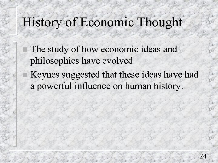 History of Economic Thought The study of how economic ideas and philosophies have evolved