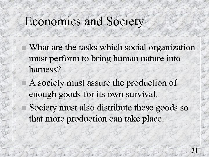 Economics and Society What are the tasks which social organization must perform to bring
