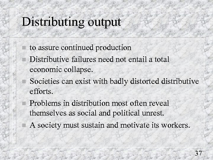 Distributing output n n n to assure continued production Distributive failures need not entail