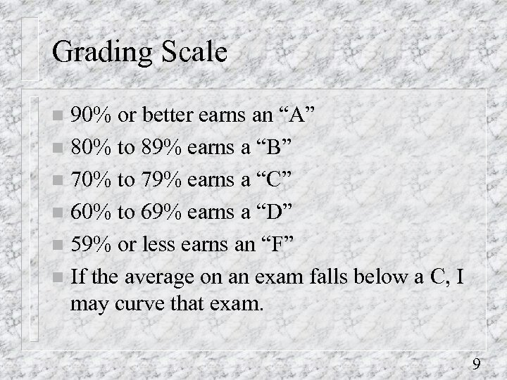 """Grading Scale 90% or better earns an """"A"""" n 80% to 89% earns a"""