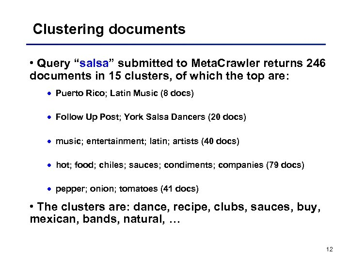 "Clustering documents • Query ""salsa"" submitted to Meta. Crawler returns 246 documents in 15"
