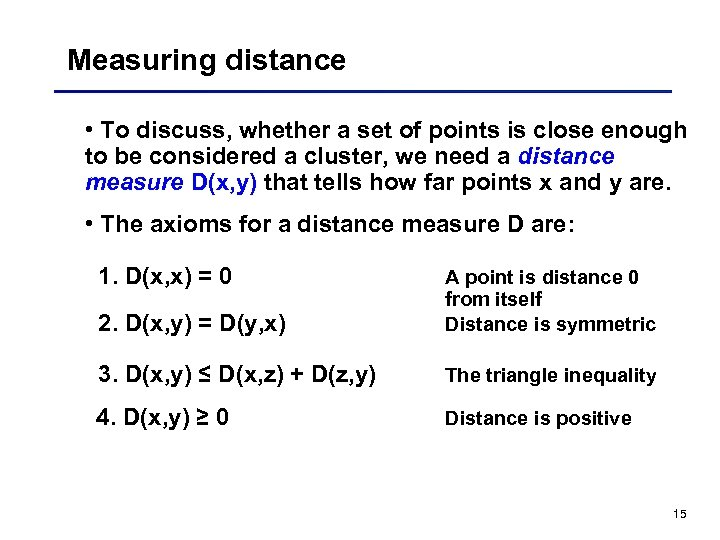 Measuring distance • To discuss, whether a set of points is close enough to
