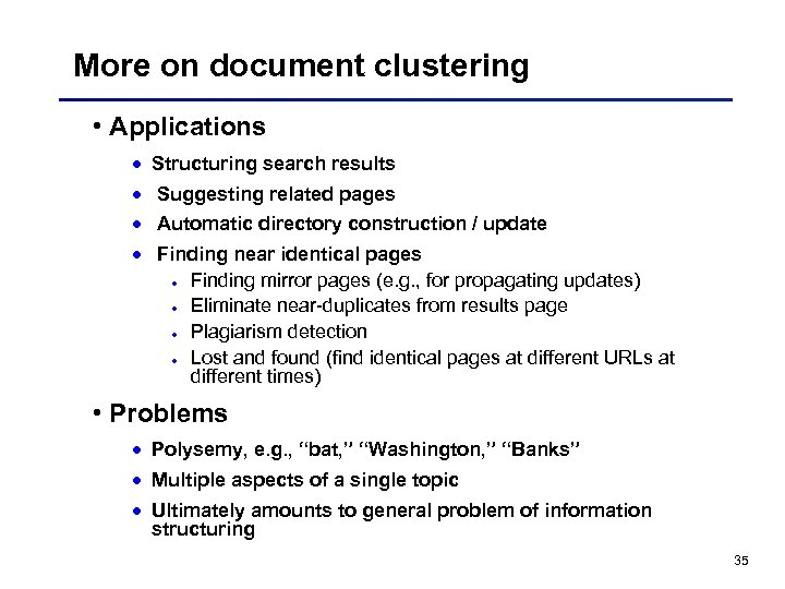 More on document clustering • Applications · Structuring search results · Suggesting related pages