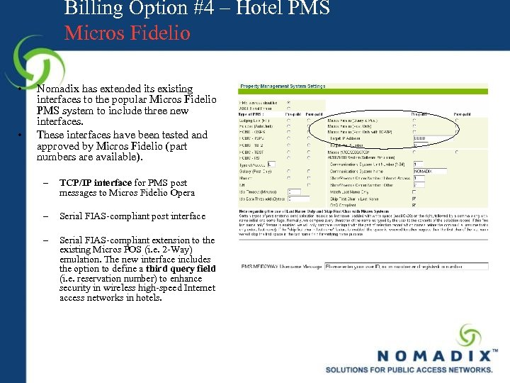 Billing Option #4 – Hotel PMS Micros Fidelio • • Nomadix has extended its