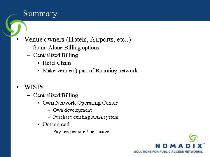 Summary • Venue owners (Hotels, Airports, etc. . ) – Stand-Alone Billing options –