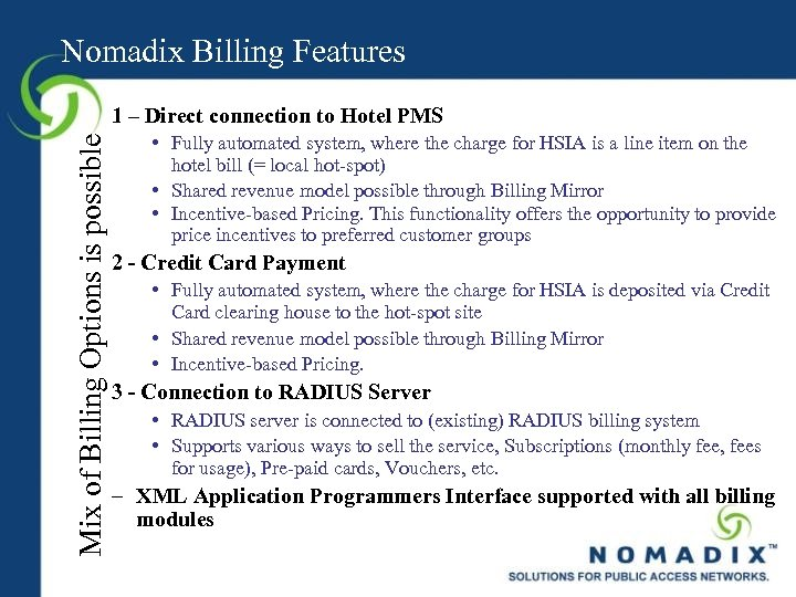 Nomadix Billing Features Mix of Billing Options is possible 1 – Direct connection to