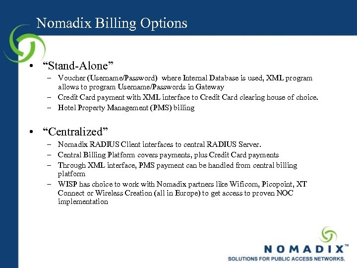 """Nomadix Billing Options • """"Stand-Alone"""" – Voucher (Username/Password) where Internal Database is used, XML"""