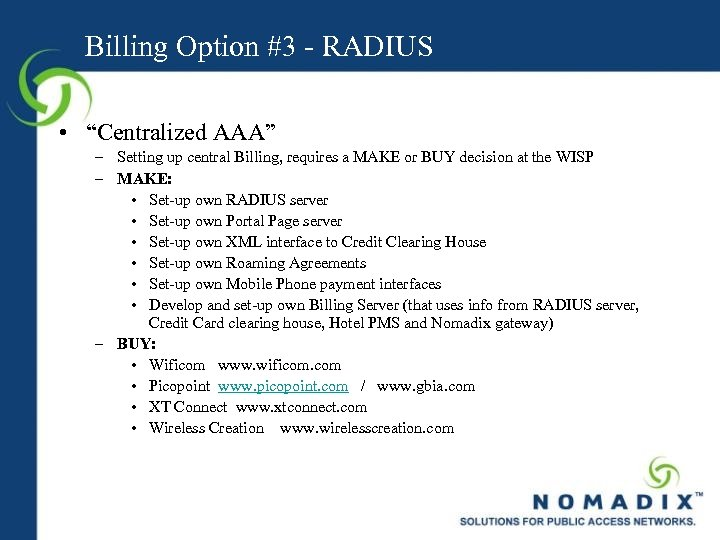 """Billing Option #3 - RADIUS • """"Centralized AAA"""" – Setting up central Billing, requires"""