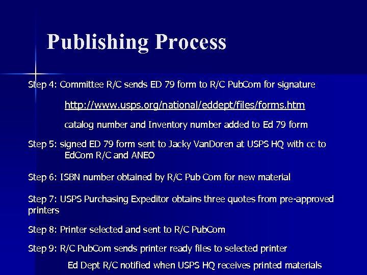 Publishing Process Step 4: Committee R/C sends ED 79 form to R/C Pub. Com