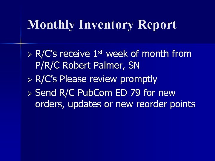 Monthly Inventory Report R/C's receive 1 st week of month from P/R/C Robert Palmer,