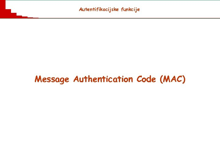 Autentifikacijske funkcije Message Authentication Code (MAC)