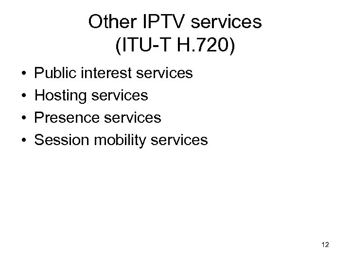 Other IPTV services (ITU-T H. 720) • • Public interest services Hosting services Presence