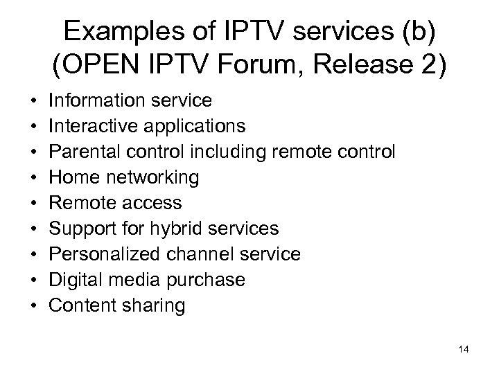 Examples of IPTV services (b) (OPEN IPTV Forum, Release 2) • • • Information