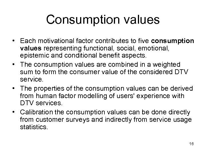 Consumption values • Each motivational factor contributes to five consumption values representing functional, social,