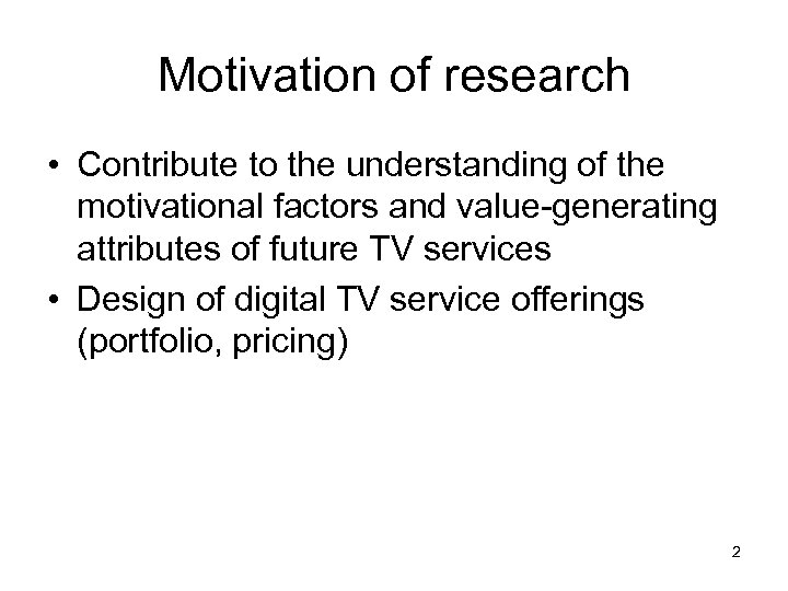 Motivation of research • Contribute to the understanding of the motivational factors and value-generating