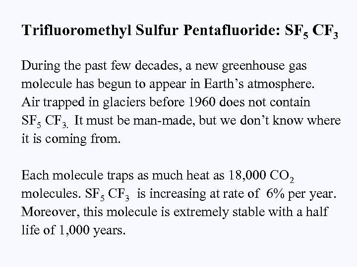 Trifluoromethyl Sulfur Pentafluoride: SF 5 CF 3 During the past few decades, a new