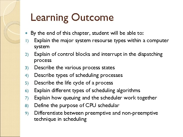 Learning Outcome 1) 2) 3) 4) 5) 6) 7) 8) 9) By the end