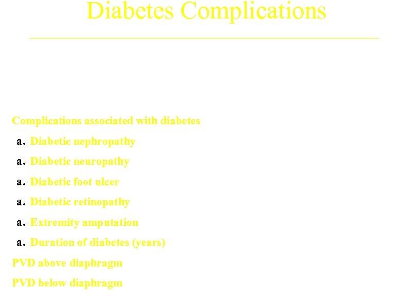 Diabetes Complications Treatment Arm A (N=593) B (N=592) 18. 0% 18. 9% a. Diabetic