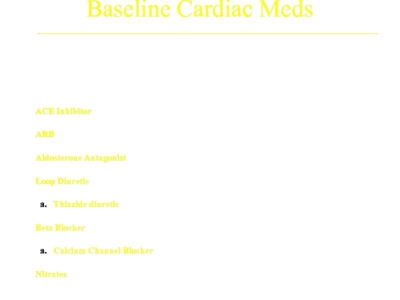 Baseline Cardiac Meds Treatment Arm A (N=593) B (N=592) ACE Inhibitor 76. 8% 79.