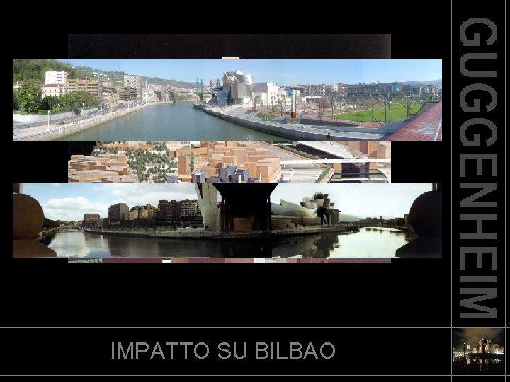 IMPATTO SU BILBAO