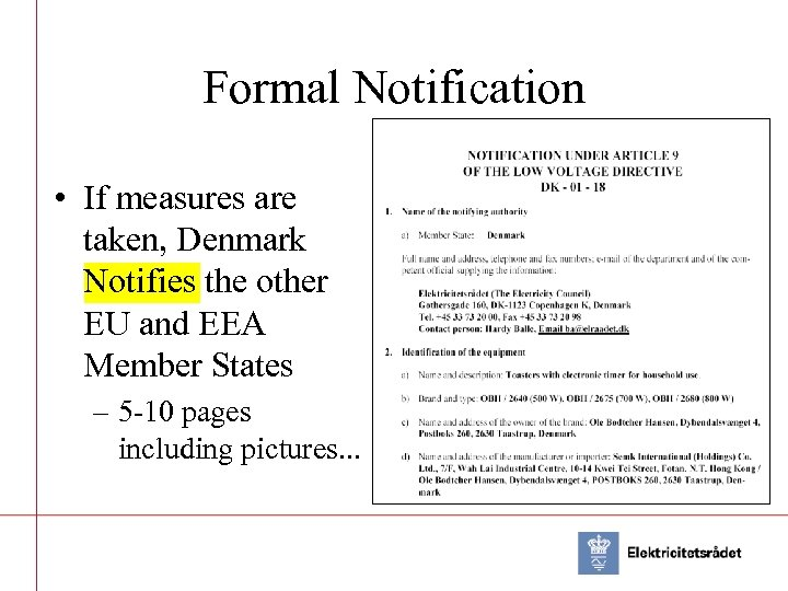 Formal Notification • If measures are taken, Denmark Notifies the other EU and EEA