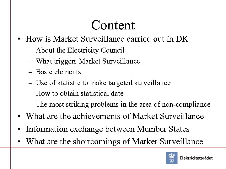 Content • How is Market Surveillance carried out in DK – – – About