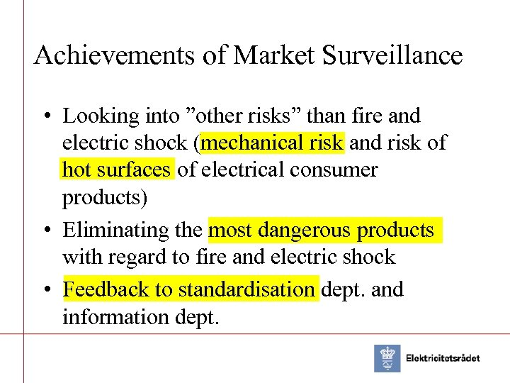 """Achievements of Market Surveillance • Looking into """"other risks"""" than fire and electric shock"""