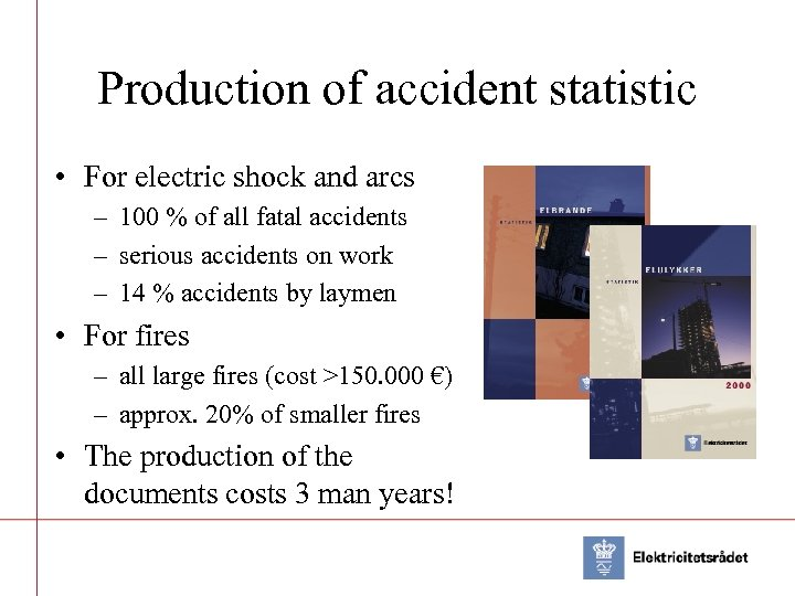 Production of accident statistic • For electric shock and arcs – 100 % of