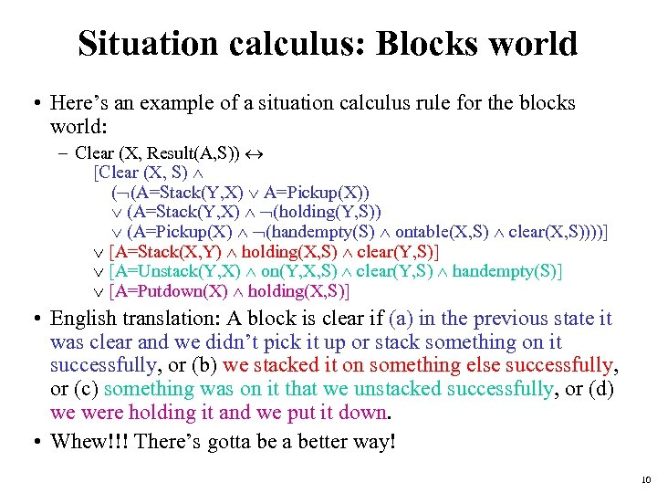 Situation calculus: Blocks world • Here's an example of a situation calculus rule for