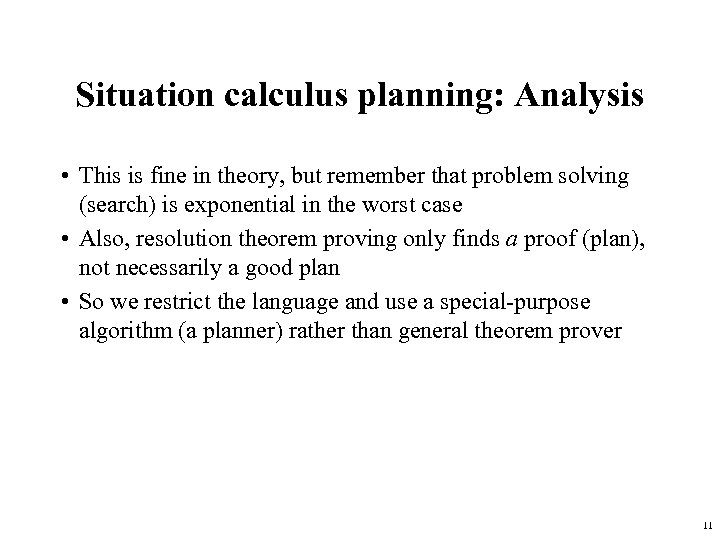 Situation calculus planning: Analysis • This is fine in theory, but remember that problem